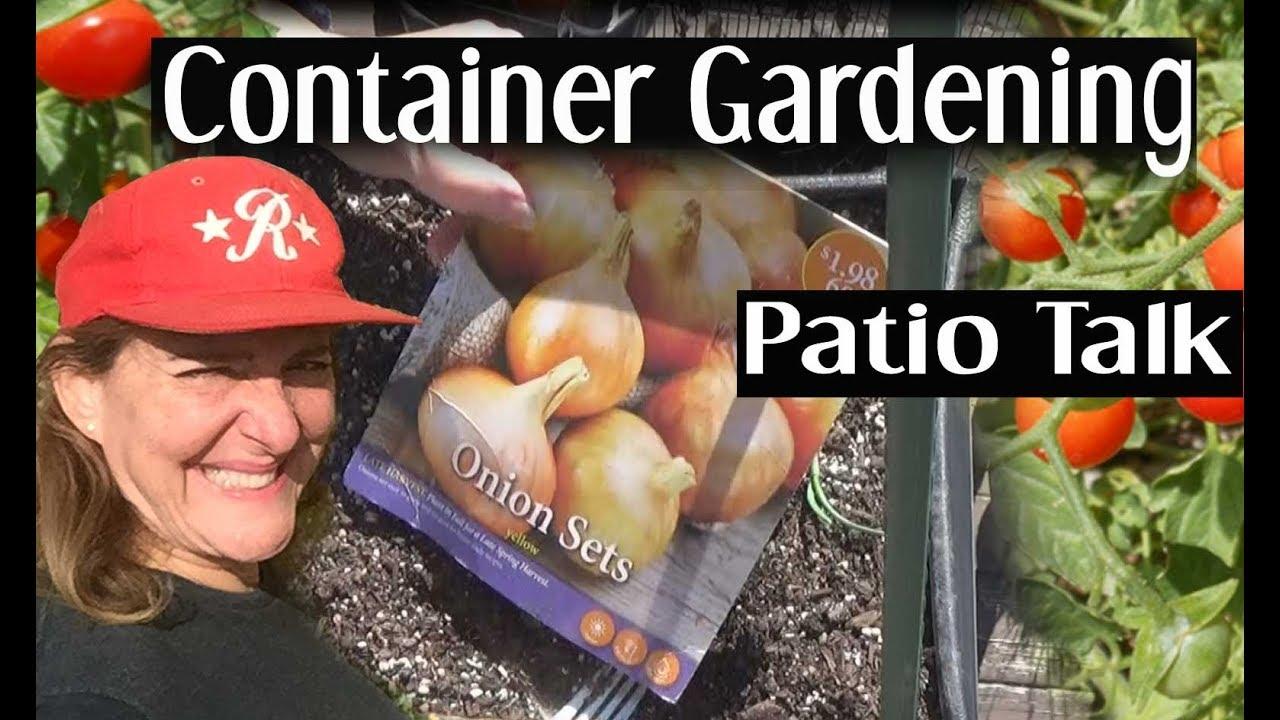 Patio Talk Growing Food Deck Garden DIY Container Gardening Organic Easy Tips