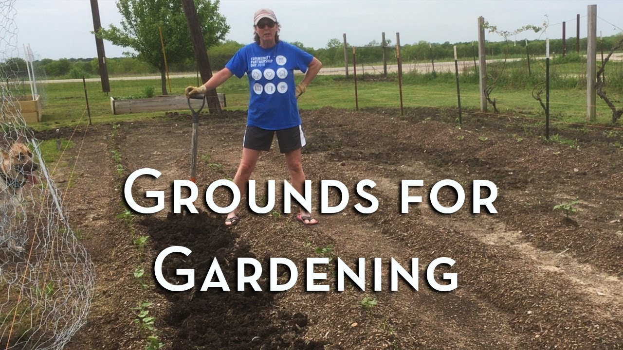 Grounds for Gardening