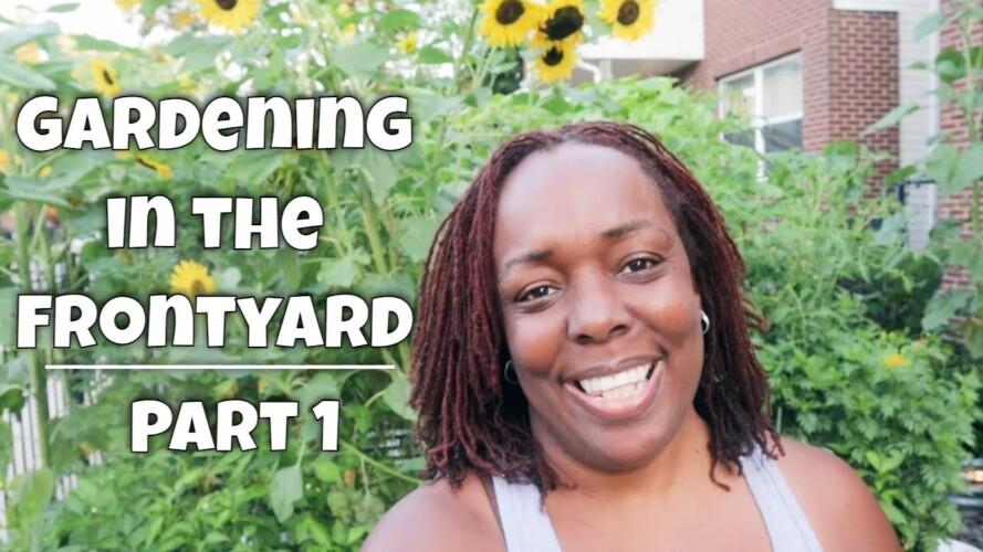 Gardening in the Frontyard | Pt 1