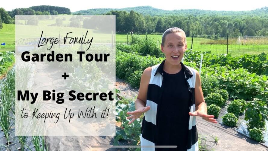 Summer Garden Tour + 2021 Failures & Successes + My BEST Gardening Tip ~ Large Homesteading Family