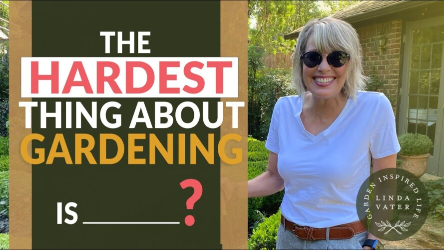 🍂🌳🍂 The Hardest Thing About Gardening Is____??? || Linda Vater