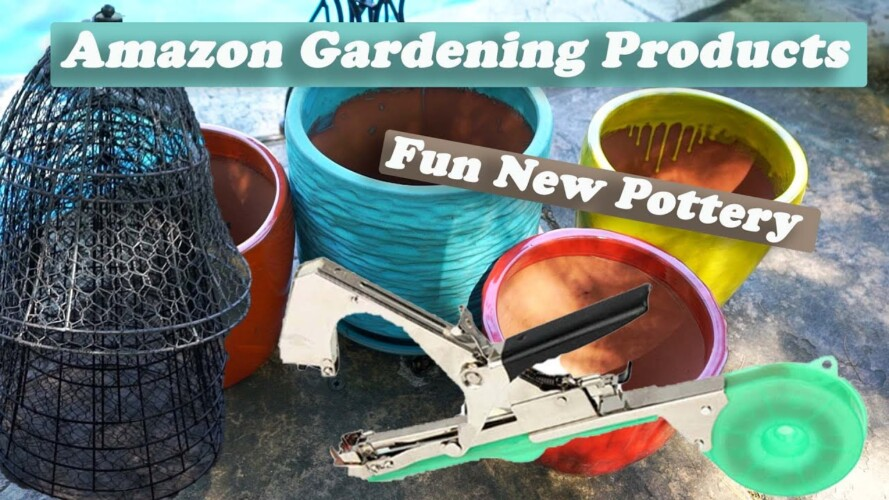 Amazon Products For Gardening & Some Fun New Pottery!